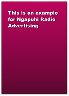 This is an example for Ngapuhi Radio Advertising